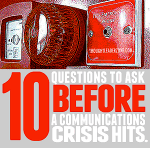 10 Questions to Answer Before a Communication Crisis Hits