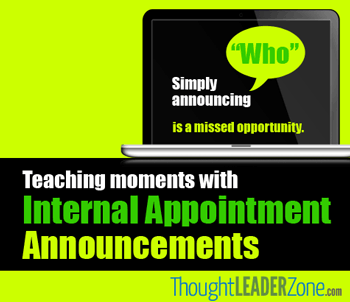 use internal appointment announcements as employee teaching moments