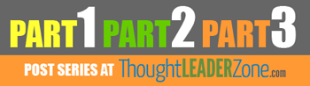 post series part 1 2 3 thoughtleaderzone.com